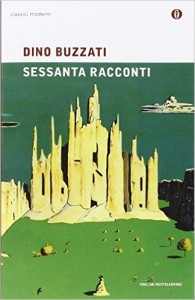Dino Buzzati. 60 racconti 2