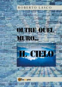 La parola incontra la luce - Oltre quel muro....il Cielo